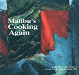 img - for Malibu's Cooking Again: A Benefit for Malibu Firestorm Survivors book / textbook / text book