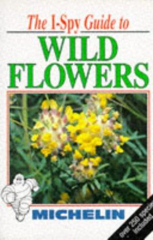I-Spy Guide to Wild Flowers (Michelin I-Spy)