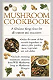 img - for Mushroom Cookbook: A fabulous fungi feast for all seasons and occasions book / textbook / text book