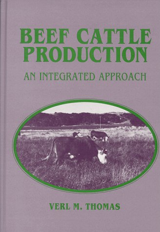 Beef Cattle Production: An Integrated Approach