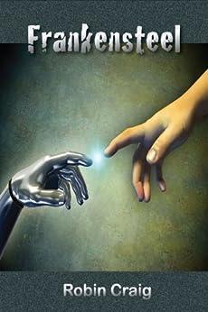 Frankensteel (Just Hunter Book 1) by [Craig, Robin]