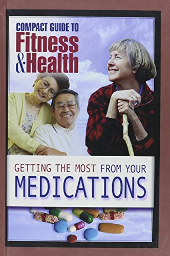 Getting the Most from Your Medications (Mayo Clinic Compact Guides to Health)