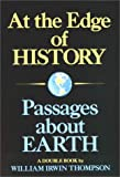 At the Edge of History and Passages about Earth, William I. Thompson, 0940262320