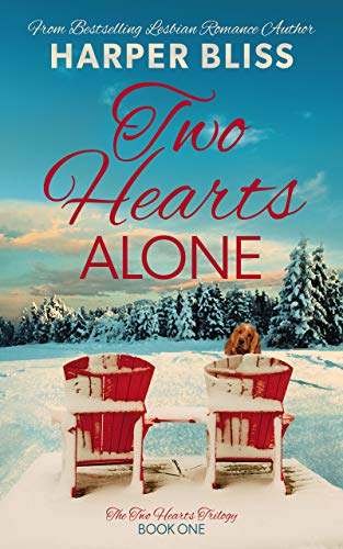Two Hearts Alone (Two Hearts Trilogy Book 1) by [Bliss, Harper]