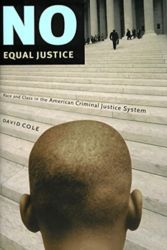 No Equal Justice: Race and Class in the American Criminal Justice System