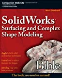 SolidWorks Surfacing and Complex Shape Modeling