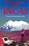 The Lost Treasures of the Incas, Kevin Michael Reilly, 1931633037