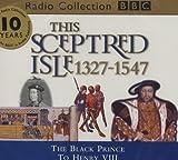 1000 black cd - This Sceptred Isle 1327 -1547 (BBC Radio Collection) (Vol 3)