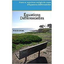 Notes et exercices corrigés du cours d'Équations Différentielles: Équations Différentielles (French Edition)