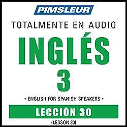 ESL Spanish Phase 3, Unit 30