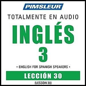 ESL Spanish Phase 3, Unit 30 Audiobook