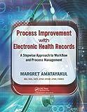 Process Improvement with Electronic Health Records, Margret Amatayakul, 1439872333