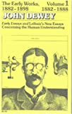 img - for The Early Works of John Dewey, Volume 1, 1882 - 1898: Early Essays and Leibniz's New Essays, 1882-1888 (Collected Works of John Dewey) book / textbook / text book