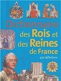 """Afficher """"Dictionnaire des rois et des reines de France"""""""