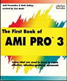 First Book of AmiPro 3, Judi N. Fernandez and Ruth Ashley, 0672274175