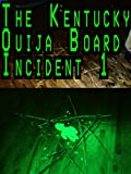 Kentucky Ouija board incident 1