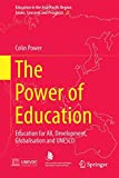 The Power of Education : Education for All, Development, Globalisation and UNESCO, Power, Colin Nelson, 9812872205