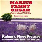Marius / Fanny / César (La trilogie marseillaise) Performance Auteur(s) : Marcel Pagnol Narrateur(s) :  Raimu, Pierre Fresnay, Fernand Charpin, Paul Dullac, Orane Demazis, Robert Vattier