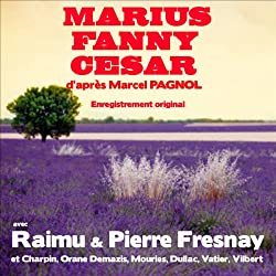 Marius / Fanny / César (La trilogie marseillaise)