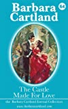 The Castle Made for Love by Barbara Cartland front cover