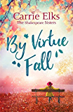 By Virtue Fall (The Shakespeare Sisters Book 4)