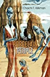 The Porcelain People, Chachi T. Kirkman, 1607031744