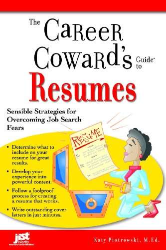 Career Cowards Guide (The Career Coward's Guide To Resumes: Sensible Strategies for Overcoming Job Search Fears)