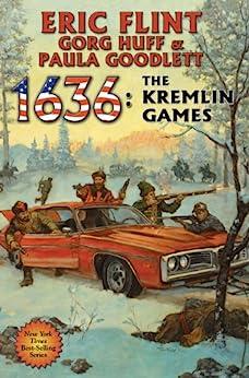 1636: The Kremlin Games (Ring of Fire Series Book 13) by [Flint, Eric, Huff, Gorg, Goodlett, Paula]