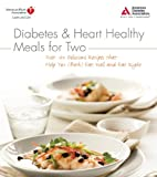 Diabetes and Heart Healthy Meals for Two, American Diabetes Association Staff and American Heart Association Staff, 1580403050