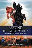 Beyond the Great Whites, James Leichner, 0595665985