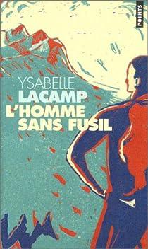 L'homme sans fusil - Ysabelle Lacamp