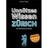 Unnützes Wissen Zürich. Abreißkalender 2017: 365 Erstaunliche Fakten.