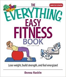 ผลการค้นหารูปภาพสำหรับ The Everything Easy Fitness Book Lose Weight