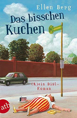 Das bisschen Kuchen: (K)ein Diät-Roman (German Edition)