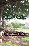 Basil's Dream, Christine Hale, 1604890223
