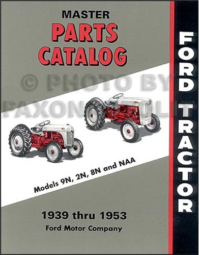 1939-1953 Ford Tractor Illustrated Master Parts Catalog 2N 9N 8N