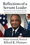 img - for Reflections of a Servant Leader: My Journey as the Longest Serving Airman in U. S. Air Force History book / textbook / text book