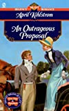 AN Outrageous Proposal (Signet Regency Romance)