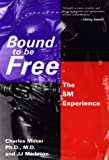Bound to Be Free : The SM Experience, Moser, Charles and Madeson, J. J., 0826410472
