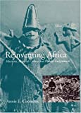 Reinventing Africa: Museums, Material Culture and Popular Imagination in Late Victorian and Edwardian England