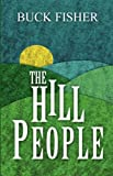 The Hill People, Buck Fisher, 1462624022
