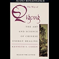The Way of Qigong: The Art and Science of Chinese Energy Healing