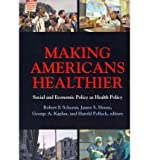 img - for Making Americans Healthier: Social and Economic Policy as Health Policy (The National Poverty Center Seriesin Poverty and Public Policy) (Paperback) - Common book / textbook / text book