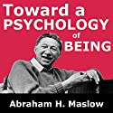 Toward a Psychology of Being Audiobook by Abraham H. Maslow Narrated by John Clickman