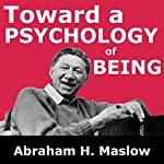 Toward a Psychology of Being | Abraham H. Maslow