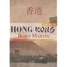 Passeport pour Hong-Kong: Un parfum d'éternité