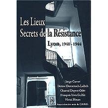 LYON LES LIEUX DE LA RÉSISTANCE