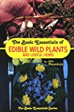 img - for The Basic Essentials of Edible Wild Plants and Useful Herbs book / textbook / text book