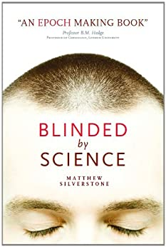 Blinded by Science by [Silverstone, Matthew]