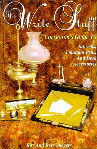The Write Stuff: A Collector's Guide to Inkwells, Fountain Pens, and Desk Accessories